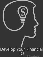 Develop Your Financial IQ - Terence Coleman