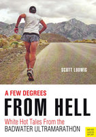 A Few Degrees From Hell - Scott Ludwig