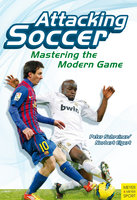 Attacking Soccer - Peter Schreiner,Norbert Elgert