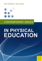 Contemporary Issues in Physical Education - Ken Hardman,Ken Green