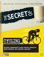 The Secret of Cycling - Hans van Dijk,Ron van Megen,Guido Vroemen