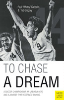 To Chase a Dream - Paul Kapsalis, Ted Gregory