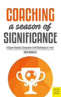Coaching a Season of Significance - Greg Winkler