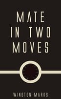Mate in Two Moves - Winston Marks