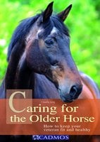 Caring for the Older Horse - Claudia Jung
