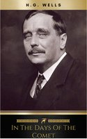 In the Days of the Comet - H.G. Wells
