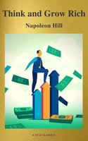Think and Grow Rich! - Napoleon Hill,A to Z Classics