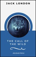 The Call of the Wild (ArcadianPress Edition) - Jack London,Arcadian Press