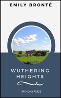 Wuthering Heights (ArcadianPress Edition) - Emily Brontë, Arcadian Press