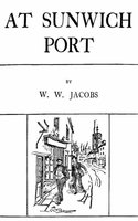At Sunwich Port - W.W. Jacobs