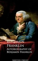 Autobiography of Benjamin Franklin - Benjamin Franklin