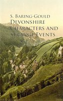 Devonshire Characters and Strange Events - S. Baring-Gould