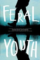 Feral Youth - Alaya Dawn Johnson,Suzanne Young,Robin Talley,Justina Ireland,Shaun David Hutchinson,Marieke Nijkamp,E.c. Myers,Stephanie Kuehn,Tim Floreen,Brandy Colbert