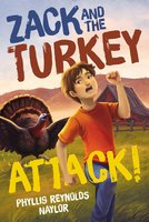 Zack and the Turkey Attack! - Phyllis Reynolds Naylor