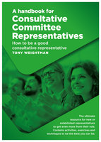 A handbook for Consultative Committee Representatives - Tony Weightman