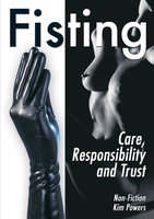 Fisting: Care, Responsibility and Trust - Kim Powers