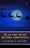 The Night Before Christmas (Illustrated) - Clement C. Moore,MyBooks Classics