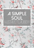 A Simple Soul - Gustave Flaubert
