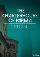 The Charterhouse of Parma - Stendhal