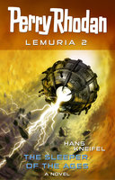 Perry Rhodan Lemuria 2: The Sleeper of the Ages - Hans Kneifel