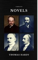Thomas Hardy: The Complete Novels (Quattro Classics) (The Greatest Writers of All Time) - Thomas Hardy