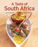 A Taste of South Africa: Our 100 top recipes presented in one cookbook - Naumann & Göbel Verlag