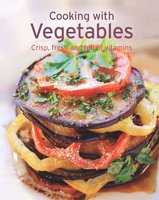 Cooking with Vegetables: Our 100 top recipes presented in one cookbook - Naumann & Göbel Verlag