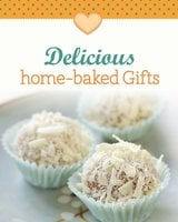 Delicious home-baked Gifts: Our 100 top recipes presented in one cookbook - Naumann & Göbel Verlag