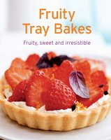 Fruity Tray Bakes: Our 100 top recipes presented in one cookbook - Naumann & Göbel Verlag