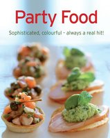 Party Food: Our 100 top recipes presented in one cookbook - Naumann & Göbel Verlag