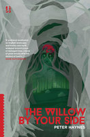 The Willow By Your Side - Peter Haynes