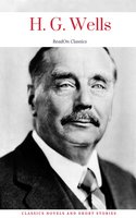 H. G. Wells: Classics Novels and Short Stories (ReadOn Classics) - H.G. Wells