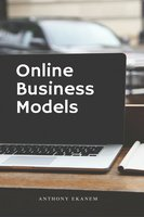 Online Business Models - Anthony Ekanem