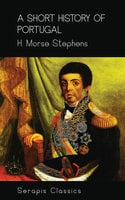 A Short History of Portugal - H. Morse Stephens