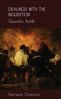 Dealings with the Inquisition (Serapis Classics) - Giacinto Achili