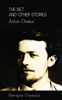 The Bet and Other Stories (Serapis Classics) - Anton Chekov