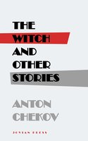 The Witch and Other Stories - Anton Chekov