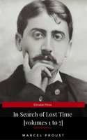 In Search of Lost Time [volumes 1 to 7] (XVII Classics) (The Greatest Writers of All Time) - Marcel Proust