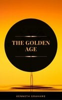 The Golden Age (ArcadianPress Edition) - Kenneth Grahame