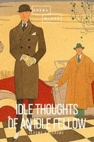 Idle Thoughts of an Idle Fellow - Jerome K. Jerome