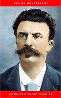 Guy de Maupassant Stories - Guy De Maupassant