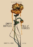 Empty Bottles Full of Stories - r.h. Sin,Robert M. Drake
