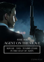 Jesse Jess - Agent on the Move - Rough and Tumble Clash - Stjepan Polic