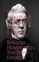 Henry Esmond; The English Humourists; The Four Georges - William Makepeace Thackeray