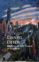 History of the Plague in London - Daniel Defoe