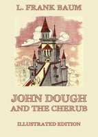 John Dough And The Cherub - L. Frank Baum