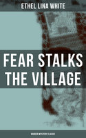 Fear Stalks the Village (Murder Mystery Classic) - Ethel Lina White