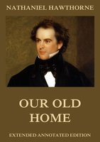 Our Old Home - Nathaniel Hawthorne