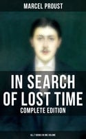 In Search of Lost Time - Complete Edition (All 7 Books in One Volume) - Marcel Proust