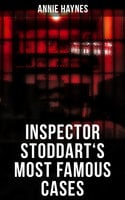 Inspector Stoddart's Most Famous Cases - Annie Haynes